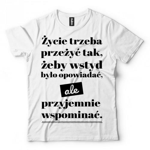 d1cc25ea8389 T-shirty z napisami - życie trzeba przeżyć tak... - Tulzo